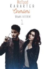 Wattpad Karakter Önerileri 1 #Wattsy2017 by Browns-Different