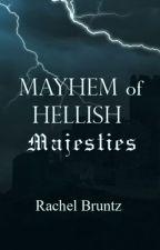 Mayhem of Hellish Majesties by LostGypsyGirl