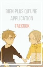 Bien plus qu'une application -1- ¦¦ taekook by Mainaida