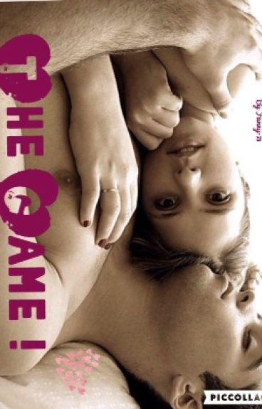 The game ! [ En réécriture ]