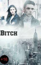 Bitch [Andy Biersack Fan Fiction] (+16) by Angelsbvbfallendeath
