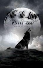 Fille de lune  T1 : Pleine lune by Laaaauuuuuu