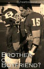 Brother or Boyfriend? by heartbreakersince01