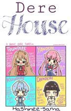 Dere House. by Tomatohashi