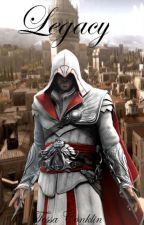 Legacy (Assassin's Creed Brotherhood) by Secretquietlygirl