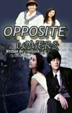 Opposite Lovers [COMPLETED] by Haneunki