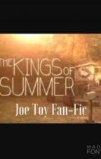 The Kings of Summer (Joe Toy Fan-Fic) by SupernaturallyDead