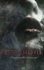 Eternamente(Editando) by thifani99