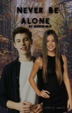 Never Be Alone | Shawn Mendes | by espinobeer