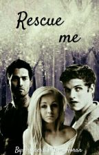 Rescue Me (Teen Wolf FF) by Princess_Payne_Horan