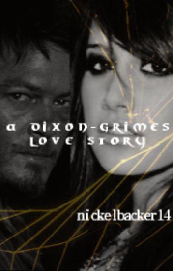 A Dixon-Grimes Love Story {Being Rewritten} #wattys2017