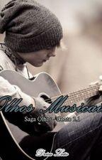 Olhos Musicais - Saga Olhos 2.1 (Romance Gay) by Drica_G