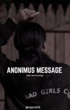 Anonimus Message|Sequel di Facebook|L.H by jiminiepabo135
