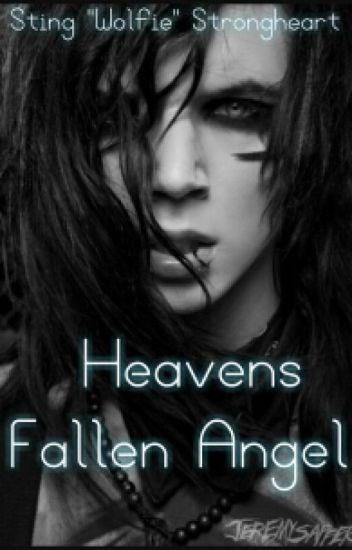 Heavens Fallen Angel [Andy Biersack x Reader]