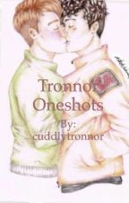 Tronnor One Shots Book by cuddlytronnor