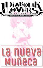 II Diabolik lovers II La nueva muñeca by _NxRx_