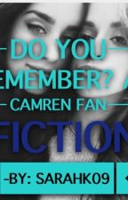 Do You Remember? (A Camren fanfic) by sarahk09