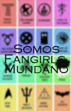 Somos Fangirls, mundano #EDreamsAwards by PatronusForever