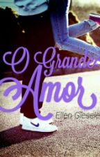 o GRANDE amor by ellengieseler