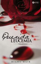 Querida Leucemia |QC #1| by DianeNair
