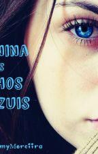 A Menina dos Olhos Azuis by EmmyMoreiira