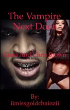 The Vampire Next Door (Chris Brown and Ciara) by iimissgoldchainzii