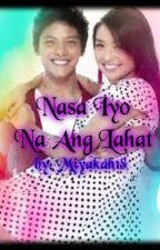 Nasa Iyo Na Ang Lahat (Completed) by GeeHeart