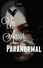 Un amor paranormal © by DarkCat02