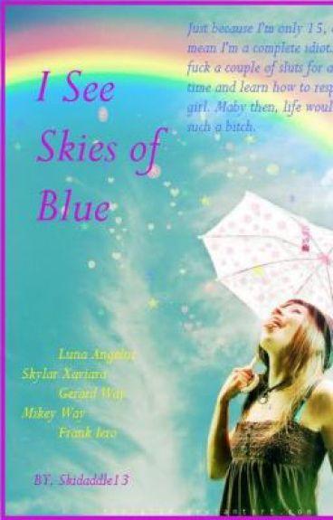 I See Skies of Blue