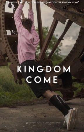 Kingdom Come by ThatTrillBlasian