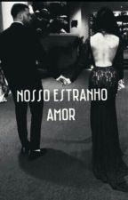 Nosso estranho amor by wroteforyou