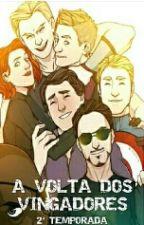 A Volta dos Vingadores 2° Temporada by LauraRomanoffRogers