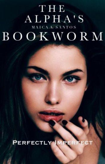 The Alpha's Bookworm ✔️
