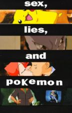 Sex, lies, and Pokemon by Swagger_11