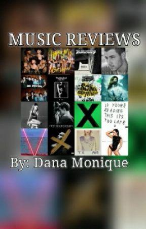 Music Reviews by Dana_Monique_2468