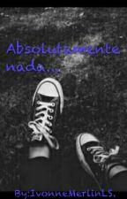 Absolutamente nada by BolitaDePapel