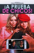 ¡A Prueba De Chicos! by CrazyFangirl456
