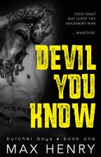 Devil You Know by MaxHenryAuthor