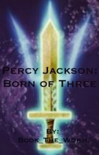 Percy Jackson: Born of Three by Book_The_Worm