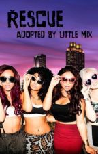 Rescue // adopted by little mix by leighlovejade