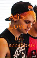 Afire Love by snazzalitous