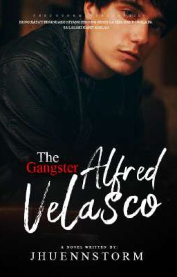 THE GANGSTER  ALFRED VELASCO (FOUR BLUE EAGGLE 18ROSES SERIES ) #wattys2017