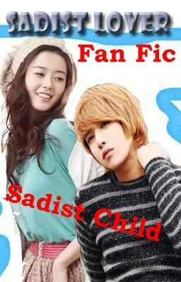 Sadist child (fan fiction of sadist lover)