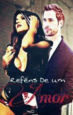 Reféns De Um Amor by EstrellaLevyrroni