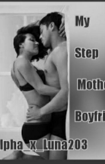 My Step Mother's Boyfriend ~♥