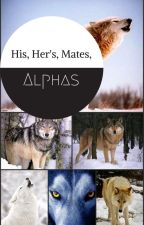 His, Her's, Mates and Alphas by infernam