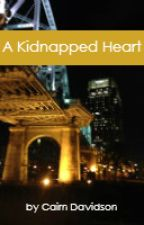 A Kidnapped Heart by Cairn_Davidson