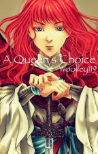 A Queen's Choice by Woolley119