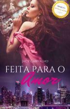 Feita para o amor by JacyCarvalho