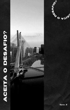 Aceita o Desafio?  - Vol. I (Romance Gay) by WishNana2